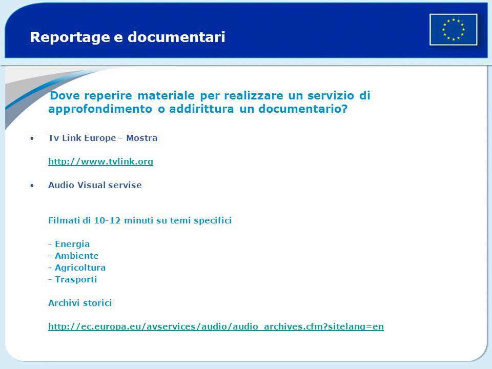 Reportage e documentari Dove reperire materiale per realizzare un servizio di approfondimento o addirittura un documentario? Tv Link Europe - Mostra h