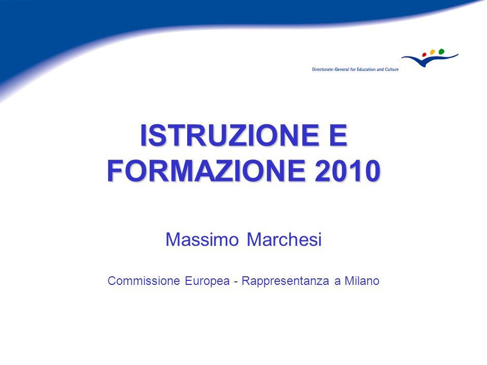 ISTRUZIONE E FORMAZIONE 2010 Massimo Marchesi Commissione Europea - Rappresentanza a Milano
