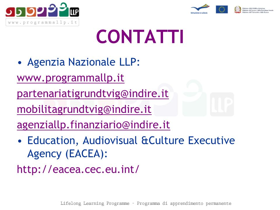 CONTATTI Agenzia Nazionale LLP:    Education, Audiovisual &Culture Executive Agency (EACEA):