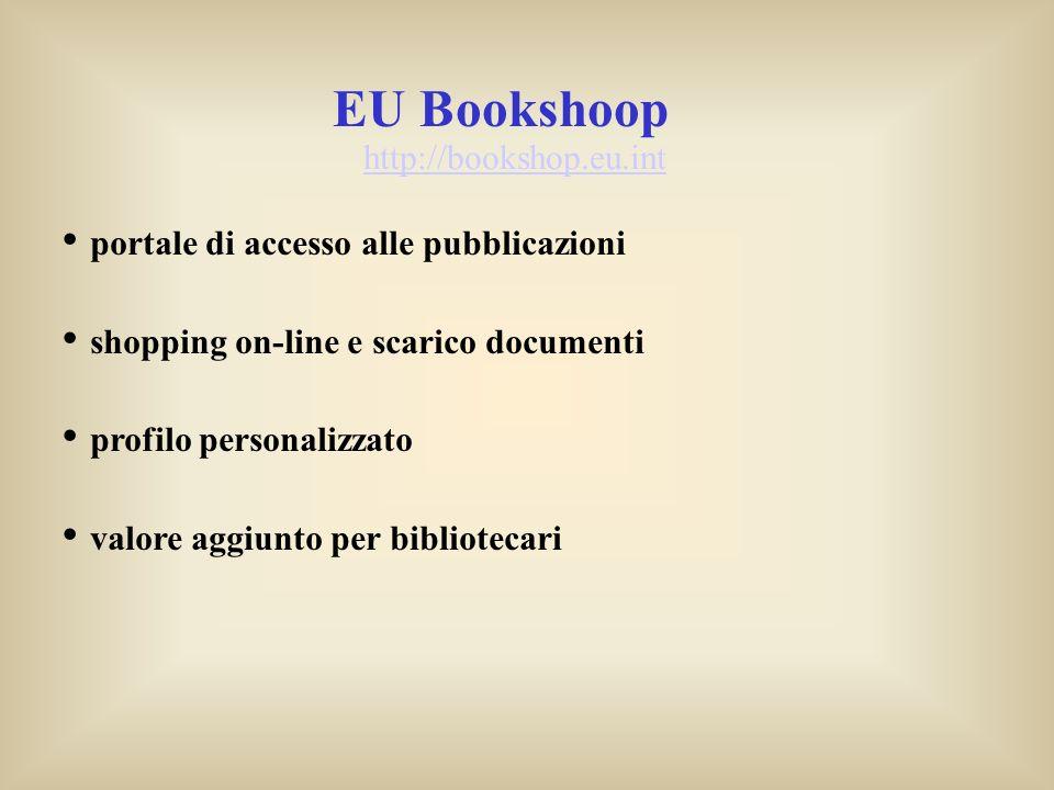 EU Bookshoop portale di accesso alle pubblicazioni shopping on-line e scarico documenti profilo personalizzato valore aggiunto per bibliotecari http://bookshop.eu.int