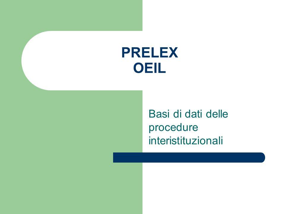 PRELEX OEIL Basi di dati delle procedure interistituzionali