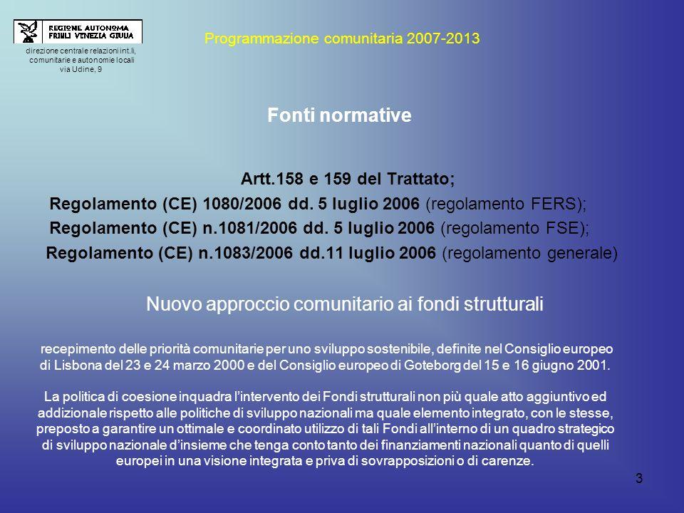 3 Artt.158 e 159 del Trattato; Regolamento (CE) 1080/2006 dd.