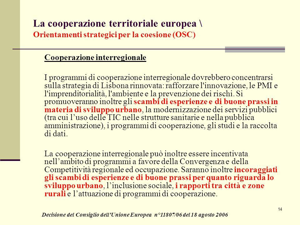 14 La cooperazione territoriale europea \ Orientamenti strategici per la coesione (OSC) Cooperazione interregionale I programmi di cooperazione interr