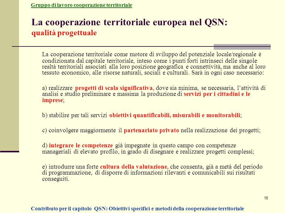 18 La cooperazione territoriale europea nel QSN: qualità progettuale La cooperazione territoriale come motore di sviluppo del potenziale locale/region