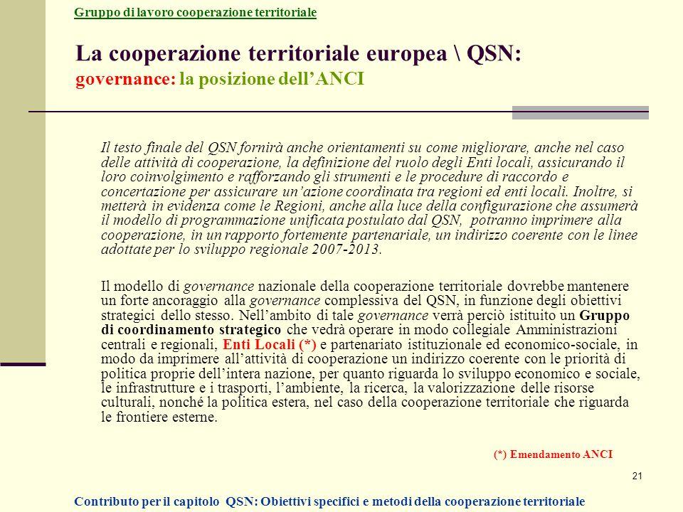 21 La cooperazione territoriale europea \ QSN: governance: la posizione dellANCI Il testo finale del QSN fornirà anche orientamenti su come migliorare