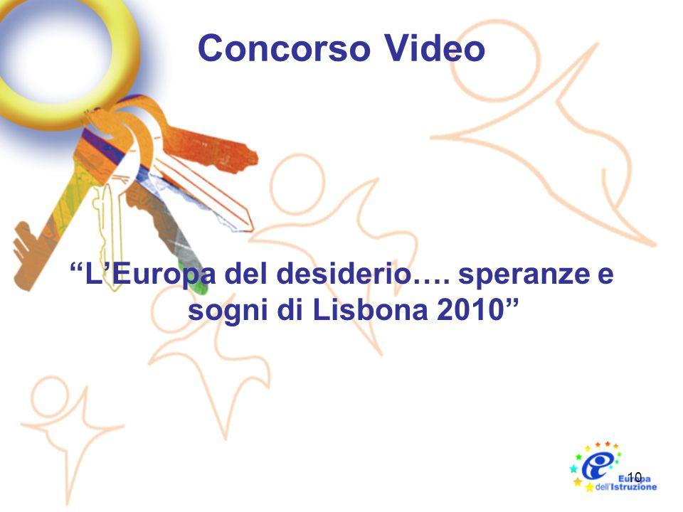 10 Concorso Video LEuropa del desiderio…. speranze e sogni di Lisbona 2010