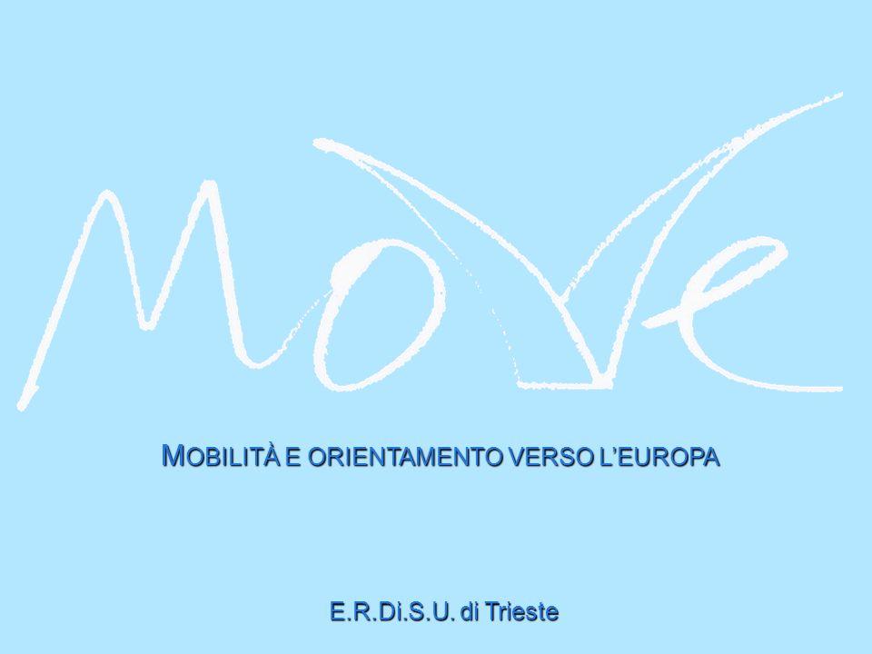 M OBILITÀ E ORIENTAMENTO VERSO LEUROPA E.R.Di.S.U. di Trieste