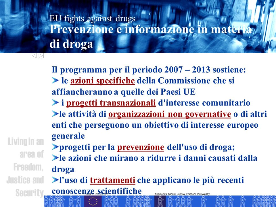 European Commission Prevenzione e informazione in materia di droga EU fights against drugs Living in an area of Freedom, Justice and Security Director