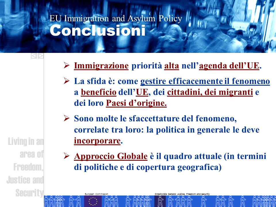 European Commission Conclusioni EU Immigration and Asylum Policy Living in an area of Freedom, Justice and Security Directorate General Justice, Freed