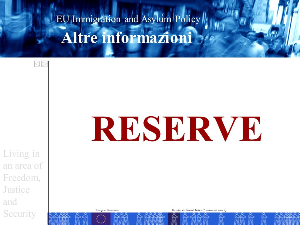 RESERVE Living in an area of Freedom, Justice and Security Directorate General Justice, Freedom and securityEuropean Commission EU Immigration and Asy