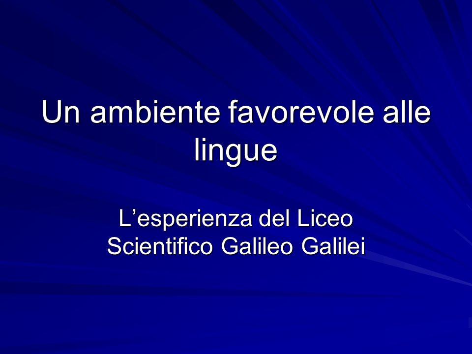 Un ambiente favorevole alle lingue Lesperienza del Liceo Scientifico Galileo Galilei