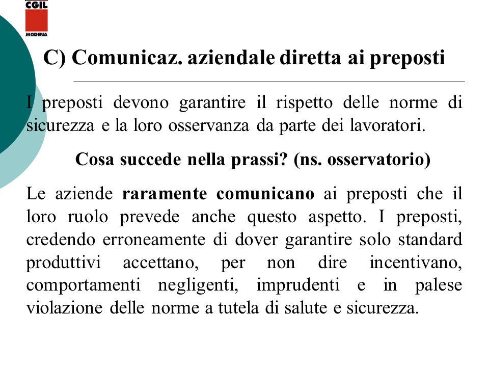 C) Comunicaz. aziendale diretta ai preposti I preposti devono garantire il rispetto delle norme di sicurezza e la loro osservanza da parte dei lavorat