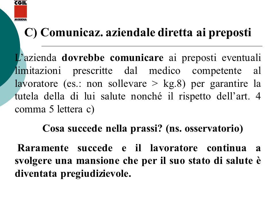 C) Comunicaz. aziendale diretta ai preposti Lazienda dovrebbe comunicare ai preposti eventuali limitazioni prescritte dal medico competente al lavorat