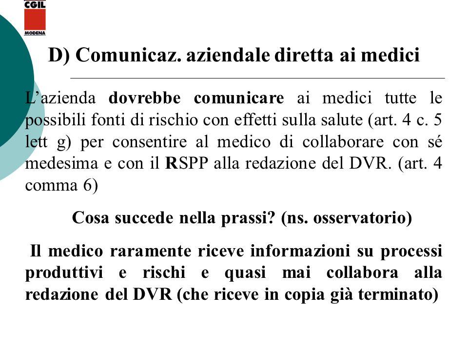 D) Comunicaz. aziendale diretta ai medici Lazienda dovrebbe comunicare ai medici tutte le possibili fonti di rischio con effetti sulla salute (art. 4