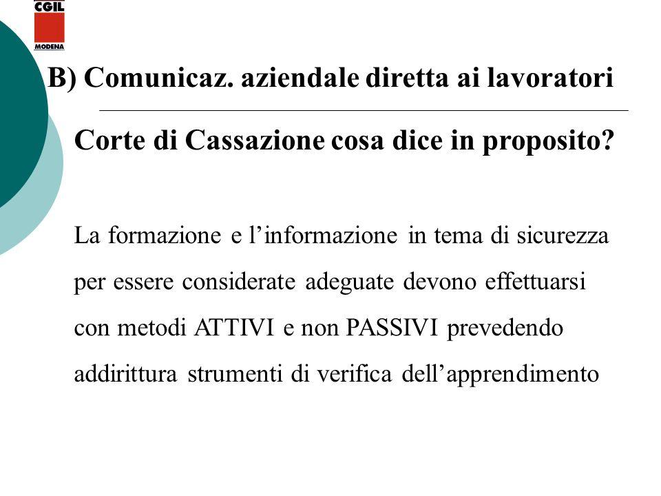 B) Comunicaz. aziendale diretta ai lavoratori Corte di Cassazione cosa dice in proposito? La formazione e linformazione in tema di sicurezza per esser