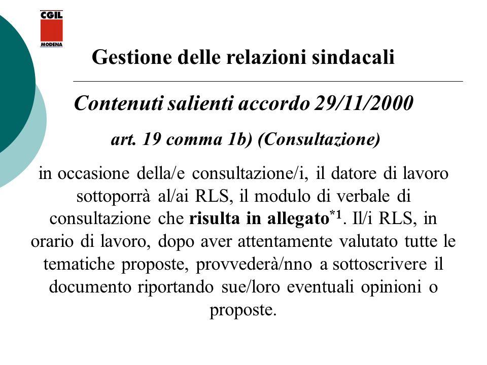 Gestione delle relazioni sindacali Contenuti salienti accordo 29/11/2000 art. 19 comma 1b) (Consultazione) in occasione della/e consultazione/i, il da