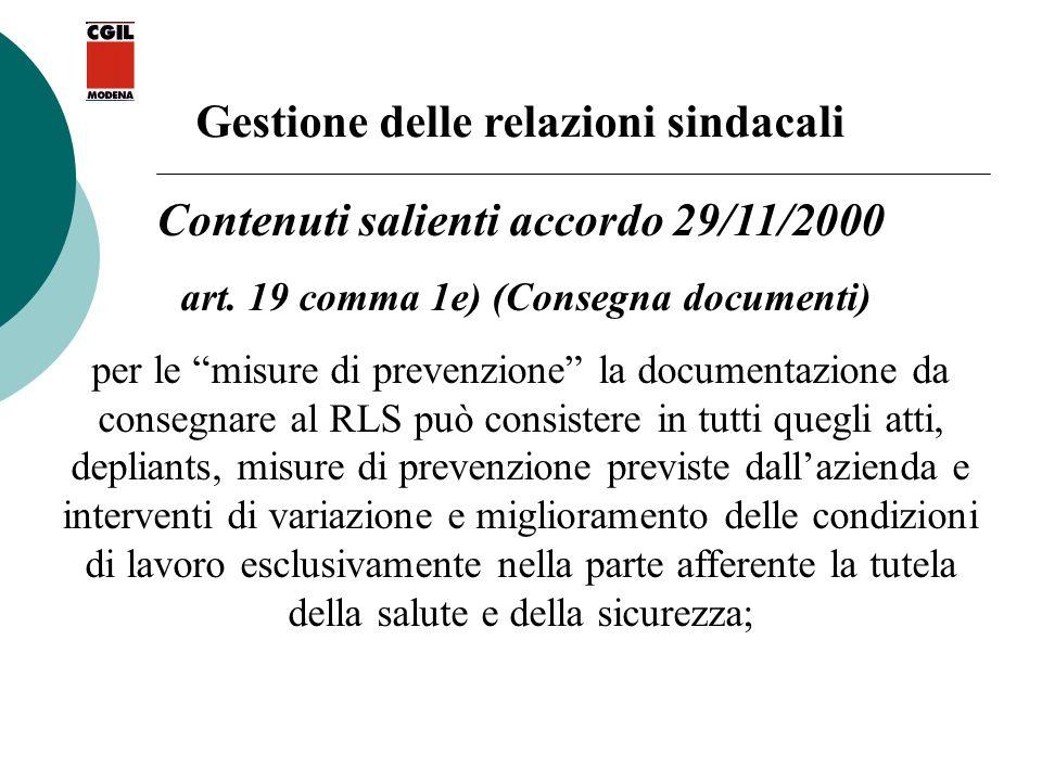 Gestione delle relazioni sindacali Contenuti salienti accordo 29/11/2000 art. 19 comma 1e) (Consegna documenti) per le misure di prevenzione la docume