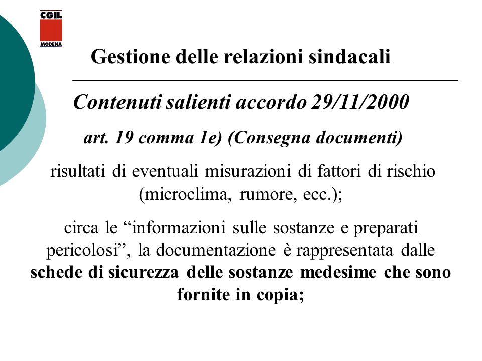 Gestione delle relazioni sindacali Contenuti salienti accordo 29/11/2000 art. 19 comma 1e) (Consegna documenti) risultati di eventuali misurazioni di