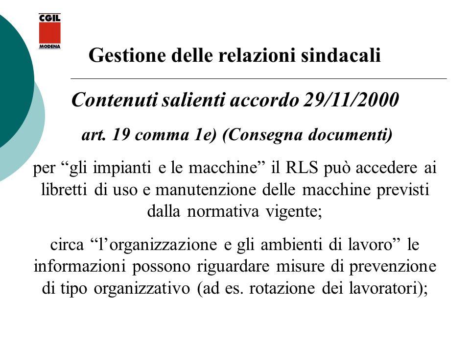 Gestione delle relazioni sindacali Contenuti salienti accordo 29/11/2000 art. 19 comma 1e) (Consegna documenti) per gli impianti e le macchine il RLS