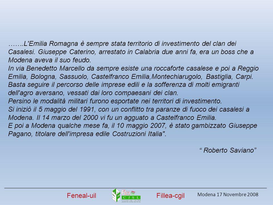 …….L'Emilia Romagna è sempre stata territorio di investimento del clan dei Casalesi. Giuseppe Caterino, arrestato in Calabria due anni fa, era un boss