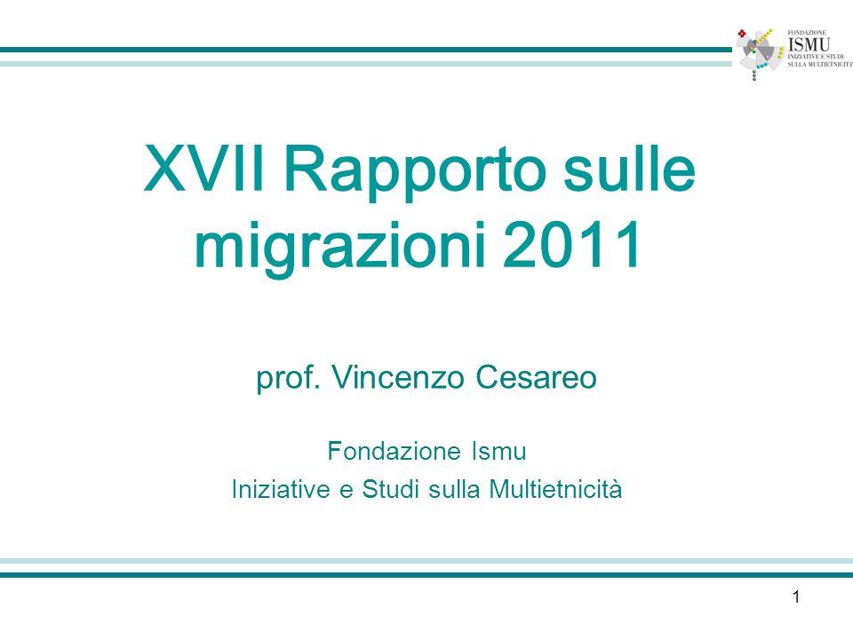 1 prof. Vincenzo Cesareo Fondazione Ismu Iniziative e Studi sulla Multietnicità XVII Rapporto sulle migrazioni 2011