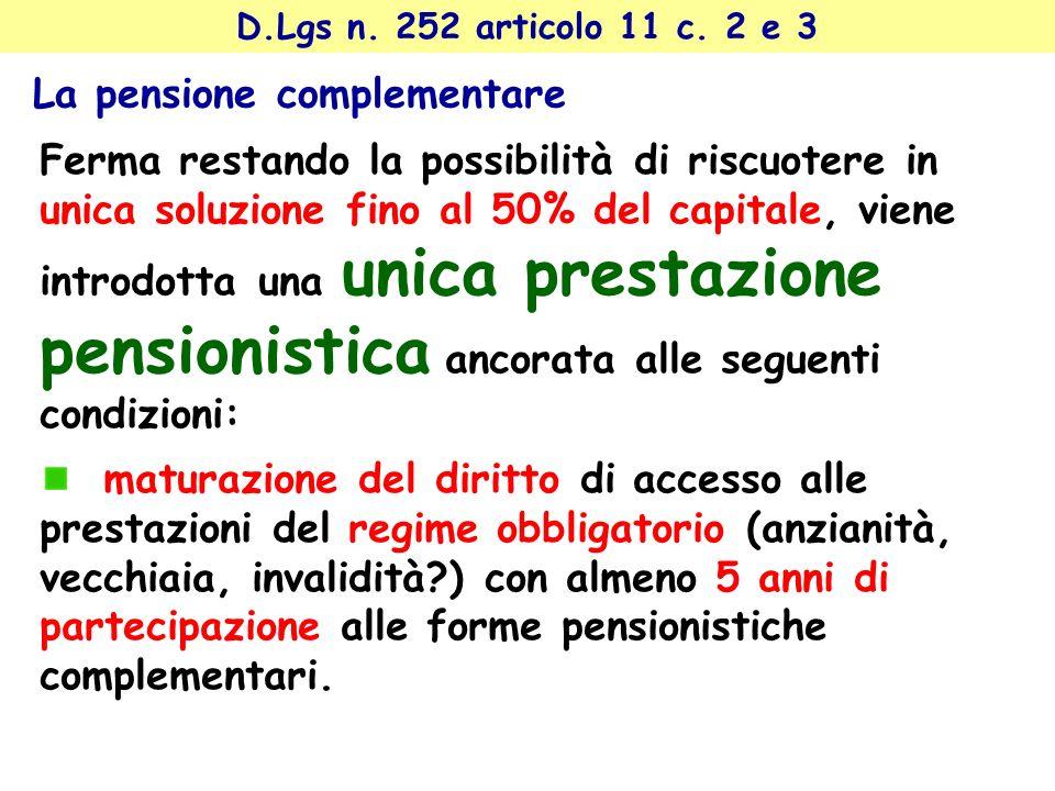 La pensione complementare D.Lgs n.252 articolo 11 c.