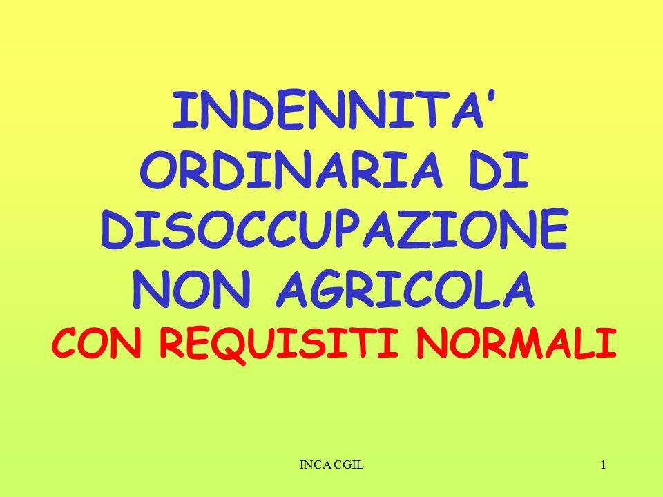 INCA CGIL1 INDENNITA ORDINARIA DI DISOCCUPAZIONE NON AGRICOLA CON REQUISITI NORMALI