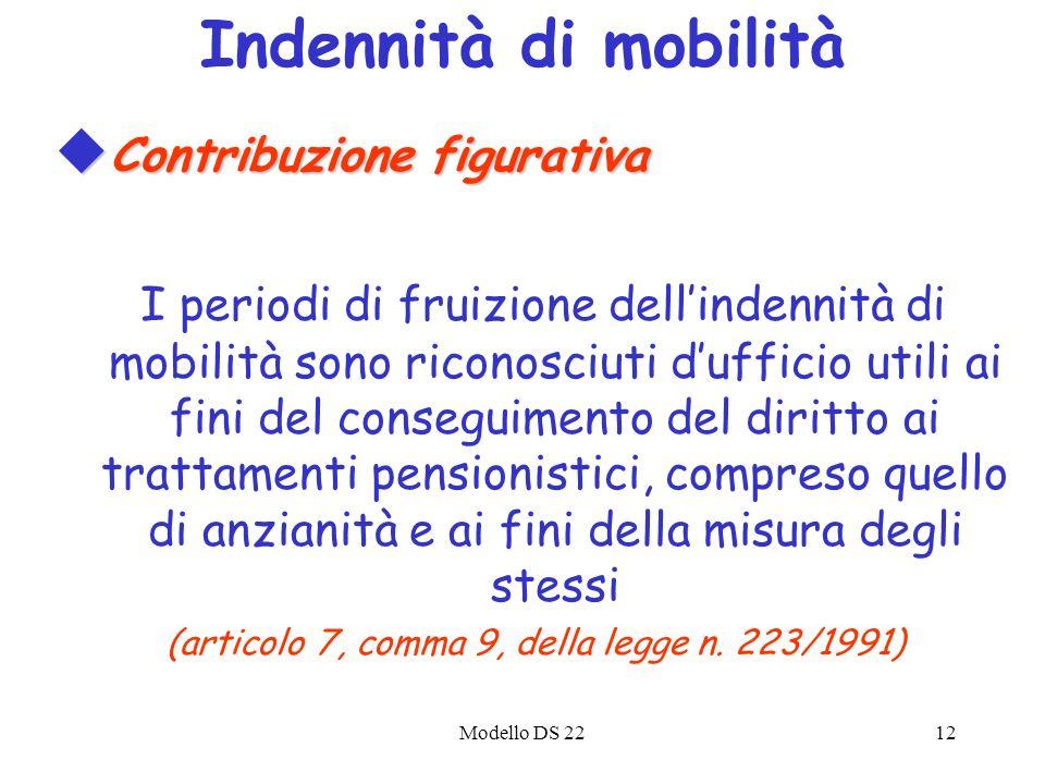 Modello DS 2212 u Contribuzione figurativa I periodi di fruizione dellindennità di mobilità sono riconosciuti dufficio utili ai fini del conseguimento