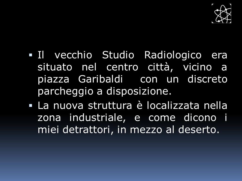 Il vecchio Studio Radiologico era situato nel centro città, vicino a piazza Garibaldi con un discreto parcheggio a disposizione. La nuova struttura è