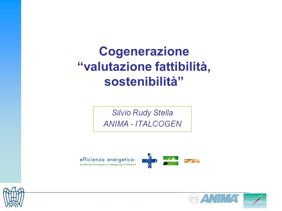 Power output: 8000 kWe Electrical efficiency: 45.6% VALUTAZIONE FATTIBILITA/SOSTENIBILITA