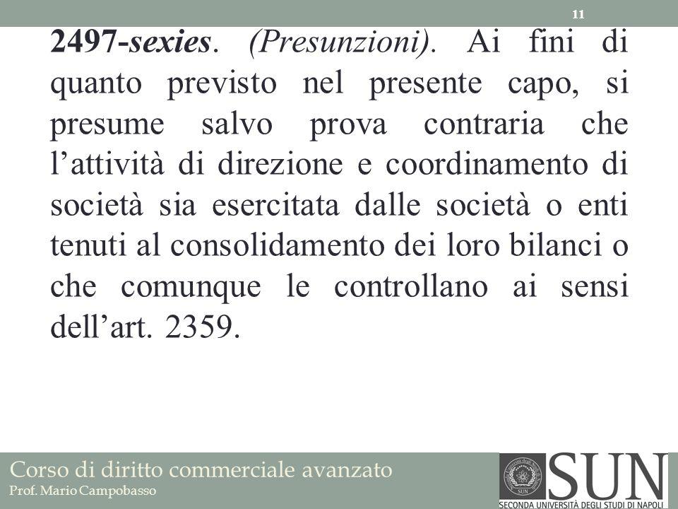 Corso di diritto commerciale avanzato Prof. Mario Campobasso 2497-sexies. (Presunzioni). Ai fini di quanto previsto nel presente capo, si presume salv