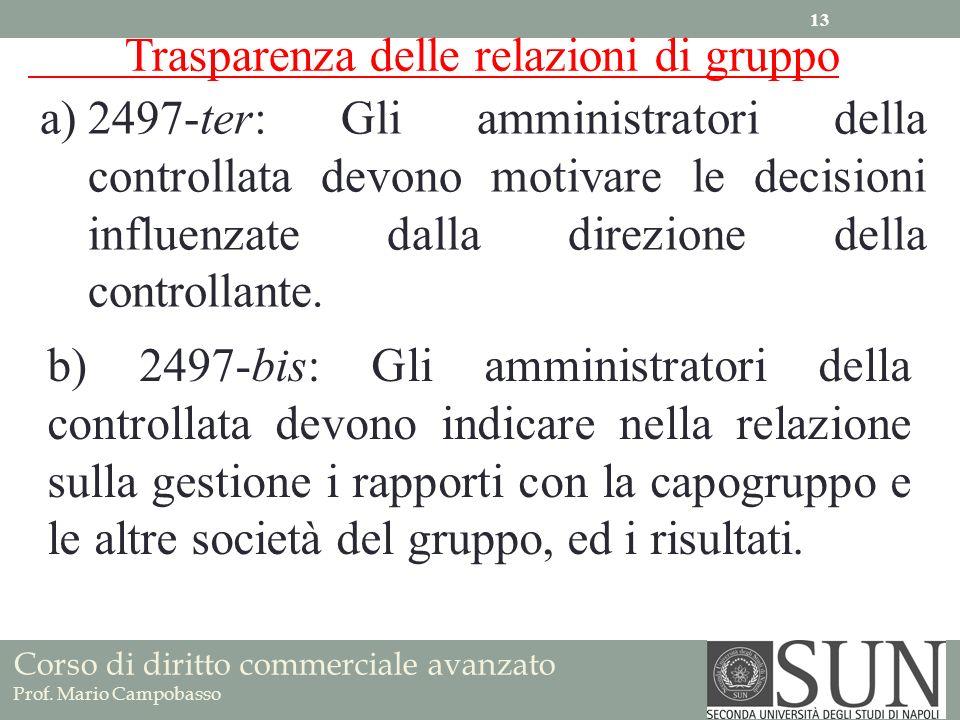 Corso di diritto commerciale avanzato Prof. Mario Campobasso a)2497-ter: Gli amministratori della controllata devono motivare le decisioni influenzate
