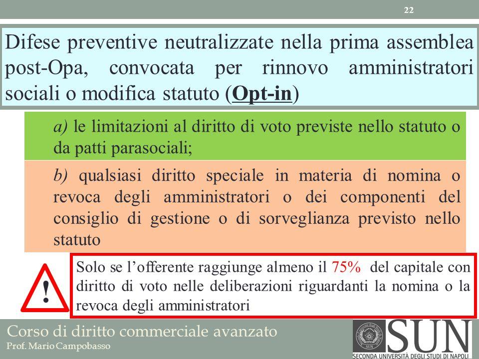Corso di diritto commerciale avanzato Prof. Mario Campobasso a) le limitazioni al diritto di voto previste nello statuto o da patti parasociali; b) qu