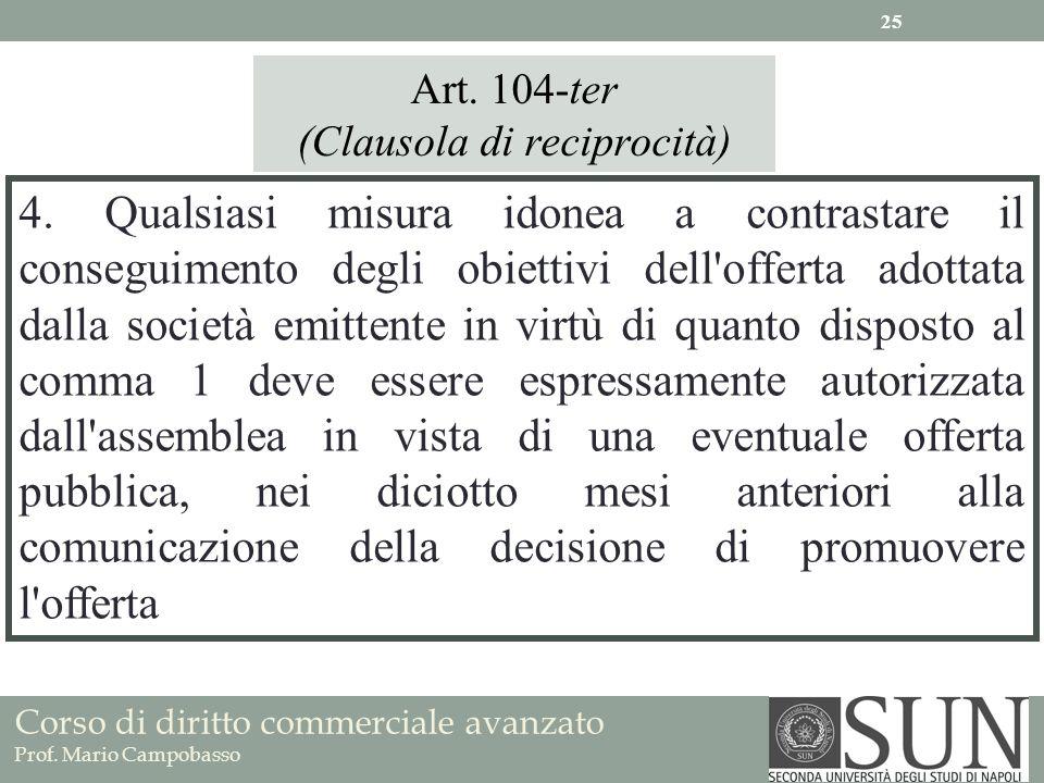 Corso di diritto commerciale avanzato Prof. Mario Campobasso 4. Qualsiasi misura idonea a contrastare il conseguimento degli obiettivi dell'offerta ad