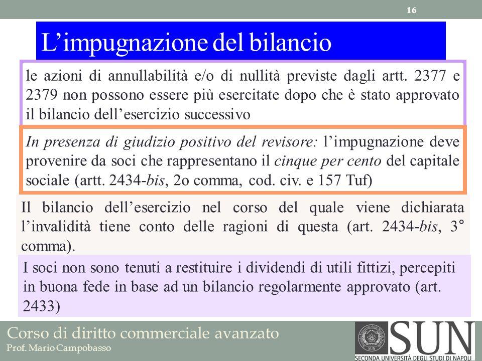 Corso di diritto commerciale avanzato Prof. Mario Campobasso Limpugnazione del bilancio le azioni di annullabilità e/o di nullità previste dagli artt.