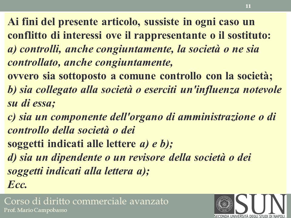 Corso di diritto commerciale avanzato Prof. Mario Campobasso Ai fini del presente articolo, sussiste in ogni caso un conflitto di interessi ove il rap