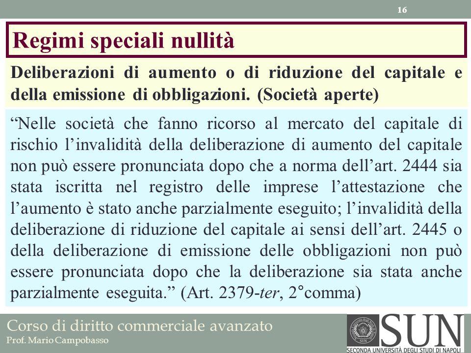 Corso di diritto commerciale avanzato Prof. Mario Campobasso Regimi speciali nullità Deliberazioni di aumento o di riduzione del capitale e della emis