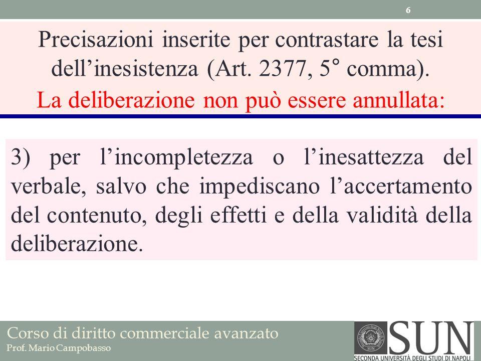 Corso di diritto commerciale avanzato Prof. Mario Campobasso 3) per lincompletezza o linesattezza del verbale, salvo che impediscano laccertamento del