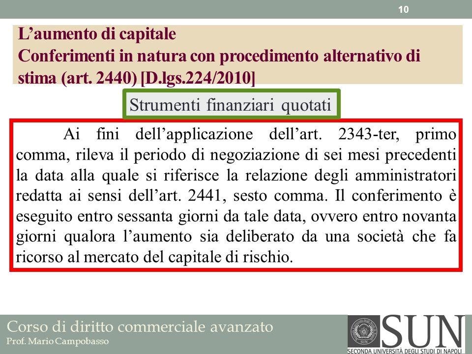 Corso di diritto commerciale avanzato Prof. Mario Campobasso Ai fini dellapplicazione dellart. 2343-ter, primo comma, rileva il periodo di negoziazion