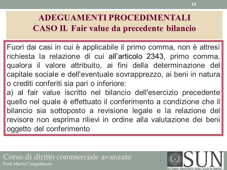 Corso di diritto commerciale avanzato Prof. Mario Campobasso Fuori dai casi in cui è applicabile il primo comma, non è altresì richiesta la relazione