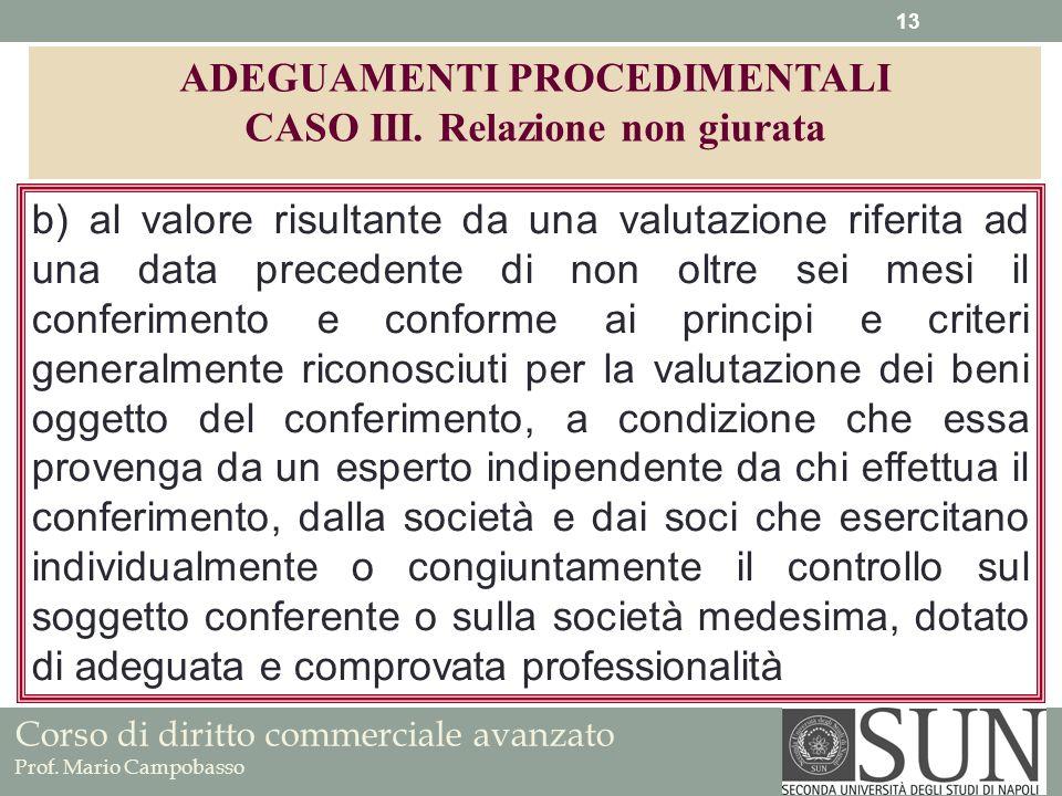 Corso di diritto commerciale avanzato Prof. Mario Campobasso b) al valore risultante da una valutazione riferita ad una data precedente di non oltre s