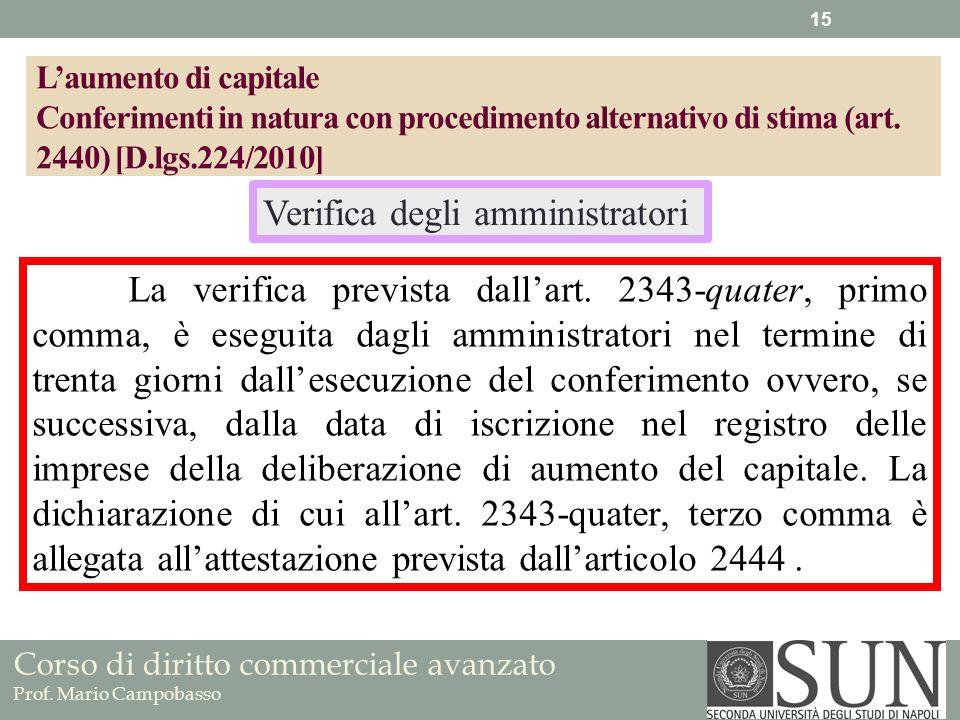 Corso di diritto commerciale avanzato Prof. Mario Campobasso La verifica prevista dallart. 2343-quater, primo comma, è eseguita dagli amministratori n