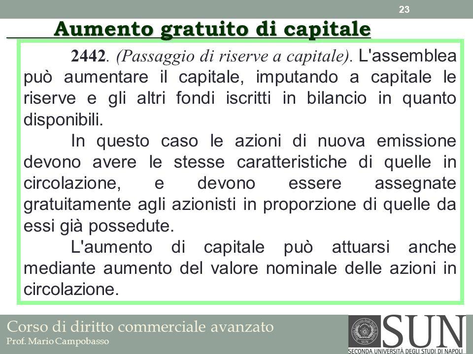 Corso di diritto commerciale avanzato Prof. Mario Campobasso 2442. (Passaggio di riserve a capitale). L'assemblea può aumentare il capitale, imputando