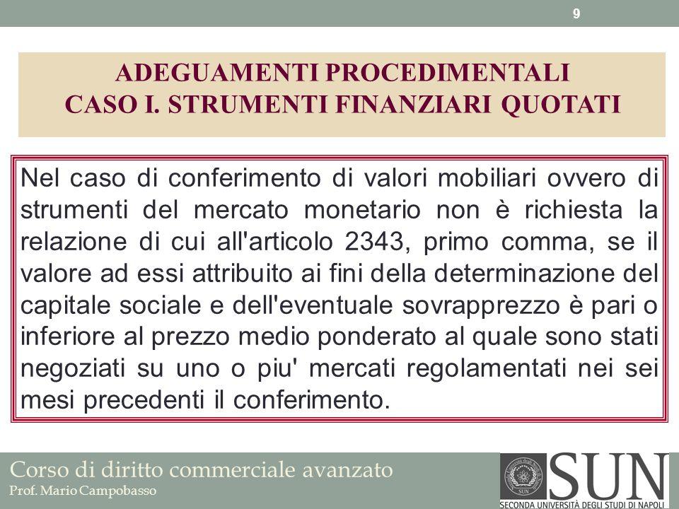 Corso di diritto commerciale avanzato Prof.Mario Campobasso Ai fini dellapplicazione dellart.