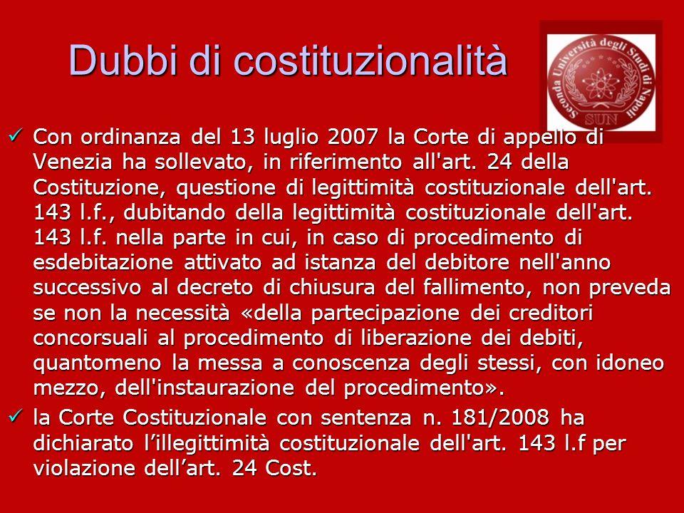 Dubbi di costituzionalità Con ordinanza del 13 luglio 2007 la Corte di appello di Venezia ha sollevato, in riferimento all'art. 24 della Costituzione,