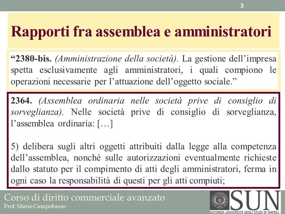 Corso di diritto commerciale avanzato Prof. Mario Campobasso Rapporti fra assemblea e amministratori 2380-bis. (Amministrazione della società). La ges