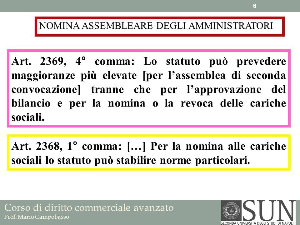 Corso di diritto commerciale avanzato Prof. Mario Campobasso NOMINA ASSEMBLEARE DEGLI AMMINISTRATORI Art. 2368, 1° comma: […] Per la nomina alle caric
