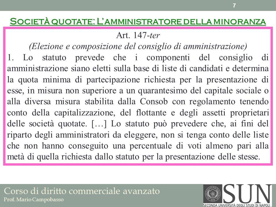 Corso di diritto commerciale avanzato Prof. Mario Campobasso Art. 147-ter (Elezione e composizione del consiglio di amministrazione) 1. Lo statuto pre