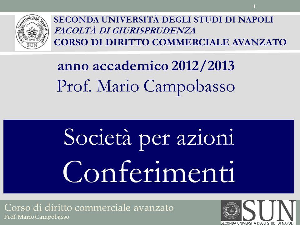 Corso di diritto commerciale avanzato Prof. Mario Campobasso SECONDA UNIVERSITÀ DEGLI STUDI DI NAPOLI FACOLTÀ DI GIURISPRUDENZA CORSO DI DIRITTO COMME