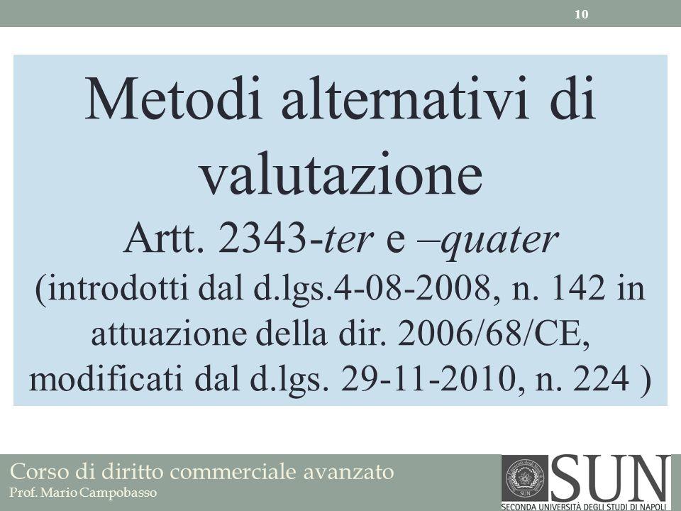 Corso di diritto commerciale avanzato Prof. Mario Campobasso Metodi alternativi di valutazione Artt. 2343-ter e –quater (introdotti dal d.lgs.4-08-200